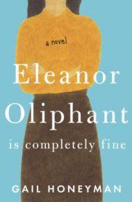 Eleanor Oliphant is completey fine - Gail Honeyman
