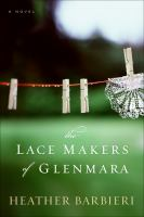 The Lace Makers of Glenmara - Heather Babieri