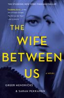 The Wife Between Us - Greer Hendricks