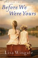 Before we were yours - Lisa Wingate