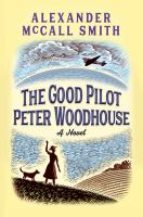 The Good Pilot Peter Woodhouse - Alexander McCall Smith