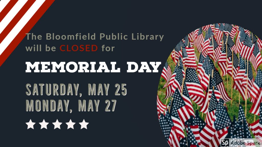 The Library will be closed on Memorial Day Weekend.