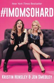#IMomSoHard - Kristin Hensley & Jen Smedley